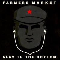 Slav To The Rythm-Farmers Market-CD