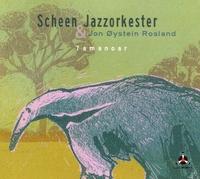 Tamanoar-Scheen Jazzorkester | Jon Oystein Rosland-CD