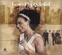Stop For A While-Low-Fly Quintet-CD
