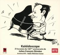 Kaleidoscope (For The 100th Birthday Of JFZ)-Julien-Francois Zbinden-CD