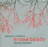 Krvave Balady. Bloody Ballads-Maraca-Zimbova-CD