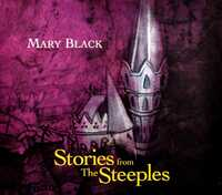 Stories From The Steeples-Mary Black-CD