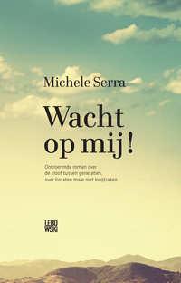 Wacht op mij!-Michele Serra