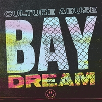 Bay Dream-Culture Abuse-CD