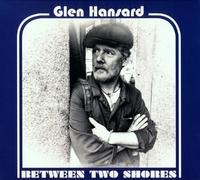 Between Two Shores-Glen Hansard-CD