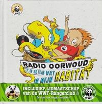 """Luxe-Uitgave """"'t Is Altijd Wat In Mijn Habitat"""" + Inclusief WWF-Rangerclublidmaatschap Ter Waarde Van 30 Euro!-Radio Oorwoud-CD"""