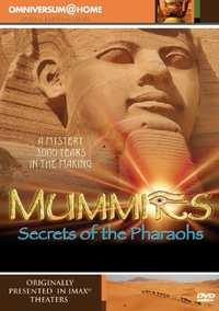 Mummies - Secrets Of The Pharaohs-DVD