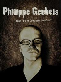 Philippe Geubels - Hoe Moet Het Nu Verder?-DVD