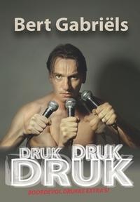 Bert Gabriels - Druk Druk Druk-DVD