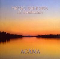 Magic Diamonds Of Meditation-Acama-CD
