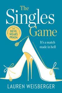 The Singles Game-Lauren Weisberger