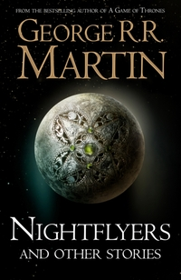 Nightflyers and Other Stories-George R.R. Martin