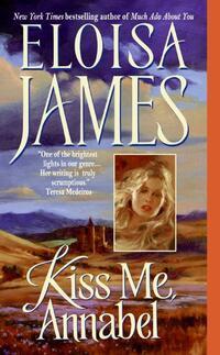 Kiss Me, Annabel-Eloisa James