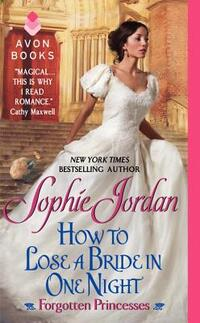 How to Lose a Bride in One Night-Sophie Jordan