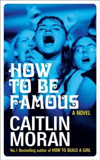 How to be Famous-Caitlin Moran