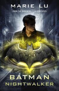 Batman: Nightwalker (DC Icons series)-Marie Lu