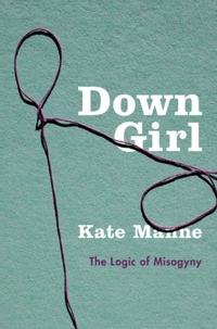 Down Girl-Kate Manne