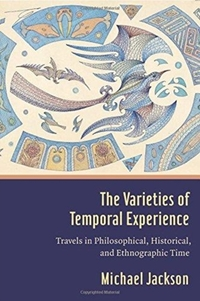 The Varieties of Temporal Experience-Michael Jackson