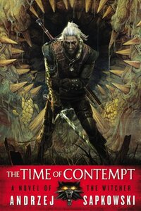 The Time of Contempt-Andrzej Sapkowski