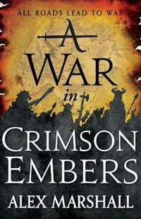A War in Crimson Embers-Alex Marshall
