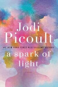 A Spark of Light-Jodi Picoult