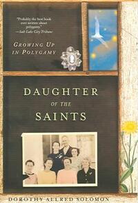 Daughter Of The Saints-Dorothy Allred Solomon