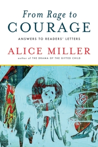 From Rage to Courage - Answers to Readers' Letters-Alice Miller