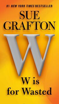 W Is for Wasted-Sue Grafton