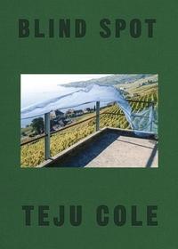 Blind Spot-Teju Cole