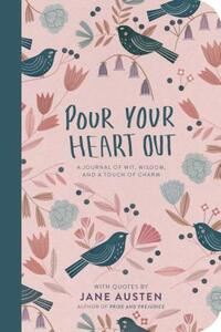 Pour Your Heart Out With Jane Austen-Jane Austen