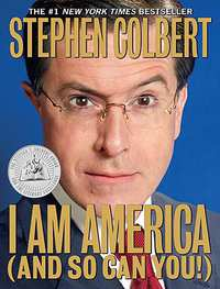 I Am America (and So Can You!)-Stephen Colbert