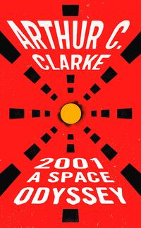 2001 A Space Odyssey-Arthur C. Clarke, Stanley Kubrick