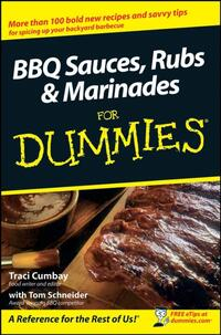 BBQ Sauces, Rubs and Marinades For Dummies-Traci Cumbay