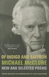 Of Indigo and Saffron - New and Selected Poems-Michael McClure
