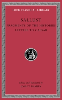 Fragments of the Histories. Letters to Caesar-Sallust Sallust