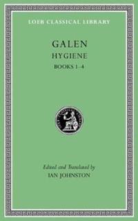 Hygiene, Volume I - Books 1-4-Galen Galen