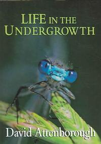 Life in the Undergrowth-David Attenborough