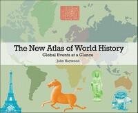 The New Atlas of World History-John Haywood