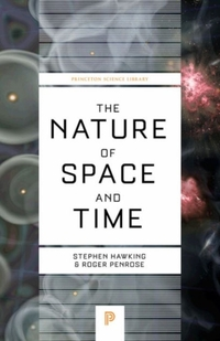 The Nature of Space and Time-Roger Penrose, Stephen W. Hawking