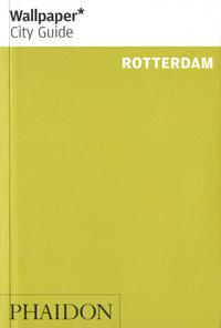 Wallpaper City Guide Rotterdam-Paul McCann, Steve Korver