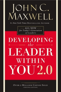 Developing the Leader Within You 2.0-John C. Maxwell