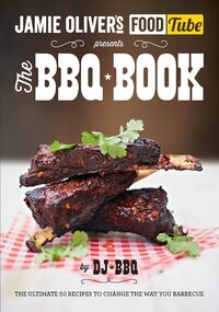 Jamie's Food Tube - The BBQ Book-DJ BBQ