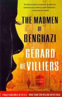 The Madmen of Benghazi-Gérard de Villiers