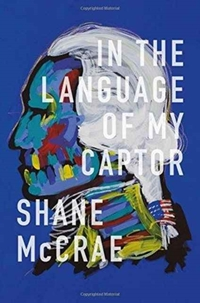 In the Language of My Captor-Shane McCrae