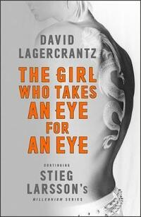 Girl Who Takes an Eye for an Eye:-David Lagercrantz