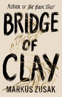 Bridge of Clay-Markus Zusak