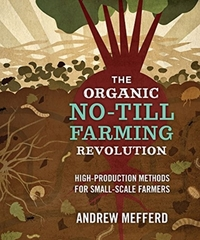 The Organic No-till Farming Revolution-Andrew Mefferd