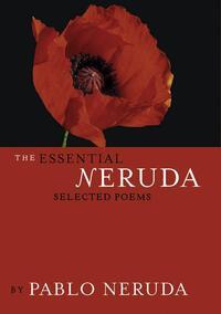 The Essential Neruda-Pablo Neruda