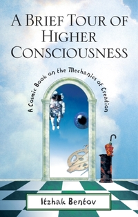 A Brief Tour of Higher Consciousness-Itzhak Bentov