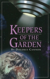 Keepers of the Garden-Dolores Cannon
